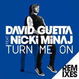Turn Me On (feat.Nicki Minaj) [Remixes] 2012 David Guetta; Nicki Minaj