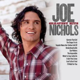 Greatest Hits 2010 Joe Nichols