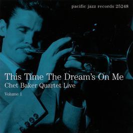 This Time The Dream's On Me: Chet Baker Quartet Live 2000 Chet Baker