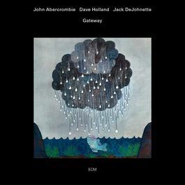 Gateway 1975 John Abercrombie; Dave Holland Quintet; Jack DeJohnette