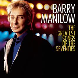 The Greatest Songs Of The Seventies 2015 Barry Manilow