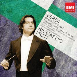 Verdi: Opera Choruses; Overtures & Ballet music 2011 Riccardo Muti
