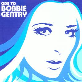 Ode To Bobbie Gentry... The Capitol Years 2000 Bobbie Gentry