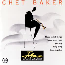 Jazz 'Round Midnight 1990 Chet Baker