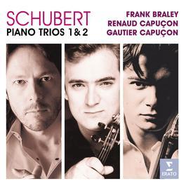 Schubert: Piano Trios Nos 1, 2 & Notturno 2007 Renaud Capuçon; Gautier Capucon; Frank Braley