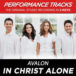 In Christ Alone (Performance Tracks) - EP 2009 Avalon