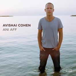 Ani Aff 2011 Avishai Cohen