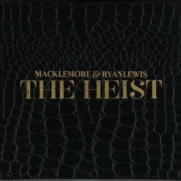 The Heist [Deluxe Edition] 2013 Macklemore & Ryan Lewis