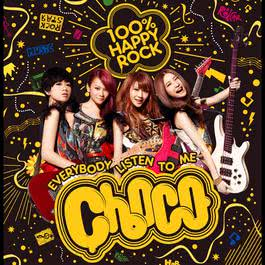 Everybody Listen To Me! 2012 Choco