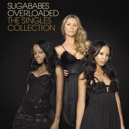 Overloaded: The Singles Collection 2008 Sugababes
