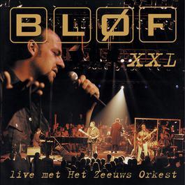 XXL - Live Met Het Zeeuws Orkest 1998 BLØF