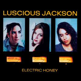 Electric Honey 1999 Luscious Jackson