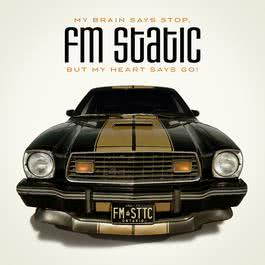 My Brain Says Stop, But My Heart Says Go 2011 Fm Static