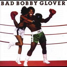 Bad Bobby Glover 2011 Bobby Glover