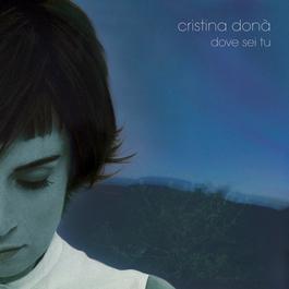Dove Sei Tu 2003 Cristina Dona