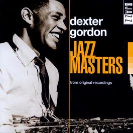 Jazz Masters: Dexter Gordon 1999 Dexter Gordon