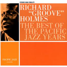 The Best Of The Pacific Jazz Years 2003 Richard Groove Holmes