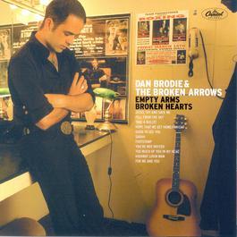 Empty Arms Broken Hearts 2002 Dan Brodie & The Broken Arrows