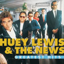 Greatest Hits:  Huey Lewis And The News 2006 Huey Lewis & The News