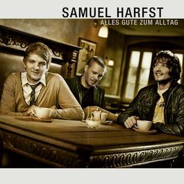 Alles Gute Zum Alltag 2010 Samuel Harfst