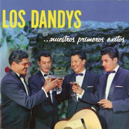 Primeros Exitos 2011 Los Dandys