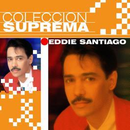 Coleccion Suprema 2007 Eddie Santiago