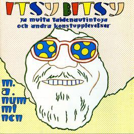 Itsy Bitsy Ja Muita Taidenautintoja / Itsy Bitsy Och Andra Konstupplevelser 2004 M.A. Numminen