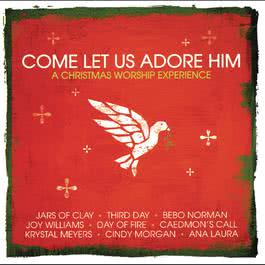 Come, Let Us Adore Him 2010 Various Artists