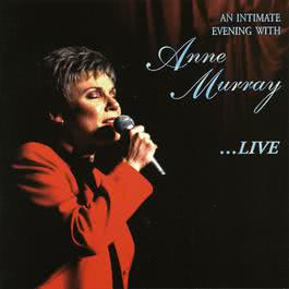 An Intimate Evening With Anne Murray...Live 1997 Anne Murray