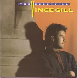 The Essential Vince Gill 1995 Vince Gill