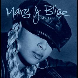 My Life 1995 Mary J. Blige