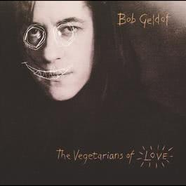 Vegetarians Of Love 1990 Bob Geldof