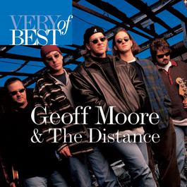 Very Best Of Geoff Moore And The Distance 2006 Geoff Moore