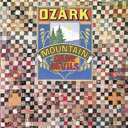 Ozark Mountain Daredevils 1973 The Ozark Mountain Daredevils