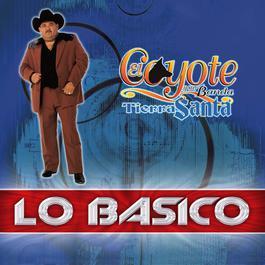 Lo Basico 2005 El Coyote Y Su Banda Tierra Santa
