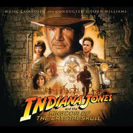 Indiana Jones and the Kingdom of the Crystal Skull 2009 John Williams