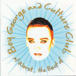 At Worst...The Best Of Boy George And Culture Club 1993 Boy George