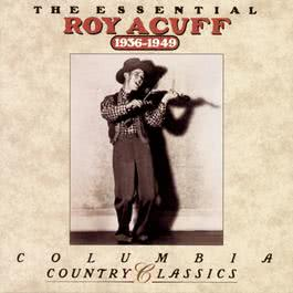 The Essential Roy Acuff 1992 Roy Acuff