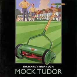 Mock Tudor 1999 Richard Thompson