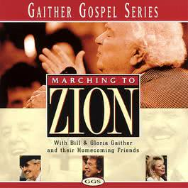 Marching To Zion 2005 Bill & Gloria Gaither