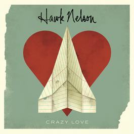 Crazy Love 2011 Hawk Nelson