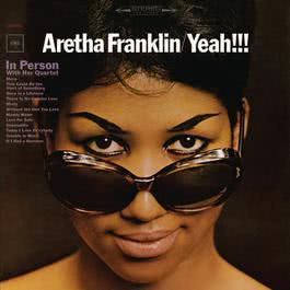 Yeah!!! (Expanded Edition) 2011 Aretha Franklin