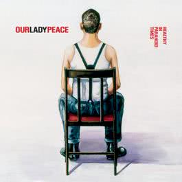 Healthy In Paranoid Times 2006 Our Lady Peace