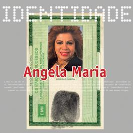 Identidade - Angela Maria 2002 Angela Maria