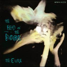 The Head On The Door 1985 The Cure