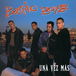 Una Vez Mas 1995 Barrio Boyzz