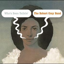 Who's Been Talkin' 1980 Robert Cray