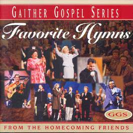 Favorite Hymns From The Homecoming Friends 1998 Bill & Gloria Gaither