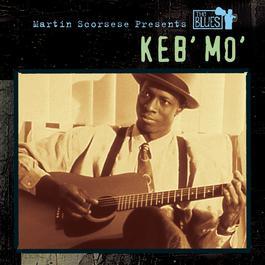 Martin Scorsese Presents The Blues: Keb' Mo' 2003 Keb' Mo'