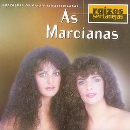 Raizes Sertanejas 1998 As Marcianas